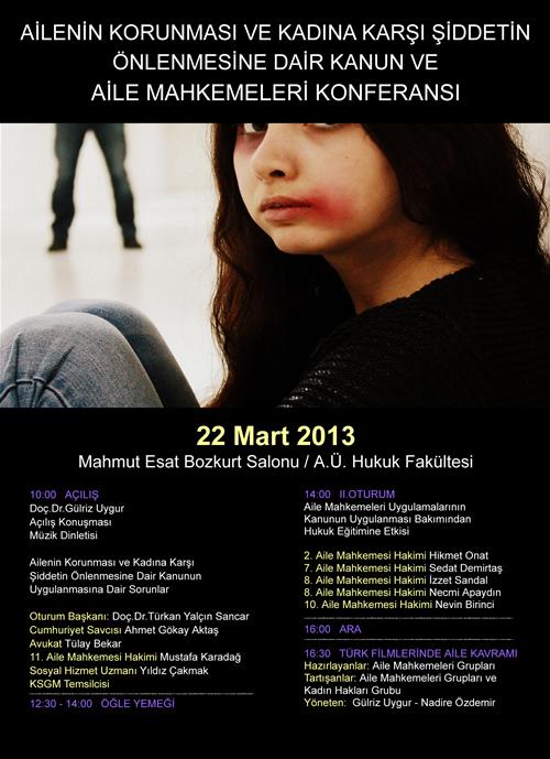 - Ailenin Korunması ve Kadına Karşı Şiddetin Önlenmesine Dair Kanun ve Aile Mahkemeleri Konferansı (22 Mart 2013)